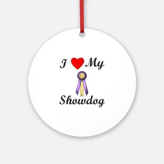 I Love My Showdog (ribbon) Ornament (Round)