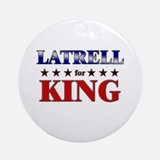 LATRELL for king Ornament (Round)
