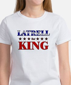 LATRELL for king Tee