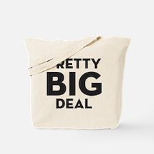 Pretty Big Deal Tote Bag