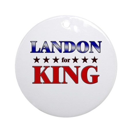 LANDON for king Ornament (Round)