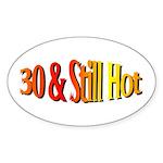 30 & Stll Hot Oval Sticker