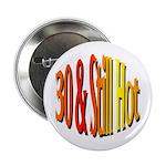 30 & Stll Hot Button