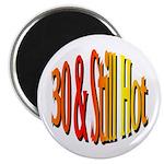 30 & Stll Hot Magnet
