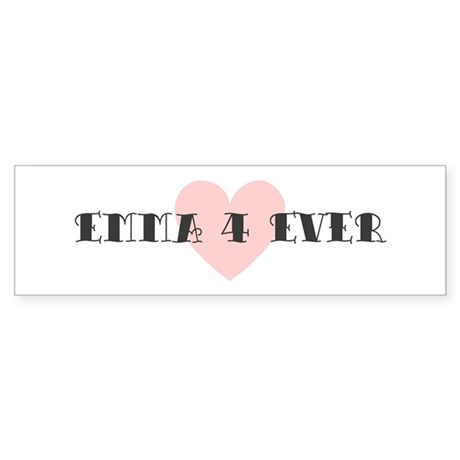 Emma 4 ever Bumper Sticker