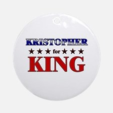 KRISTOPHER for king Ornament (Round)