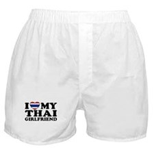 I Love My Thai Girlfriend Boxer Shorts