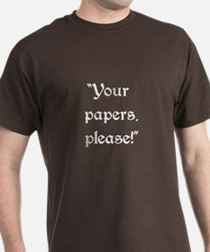 Your Papers, Please T-Shirt