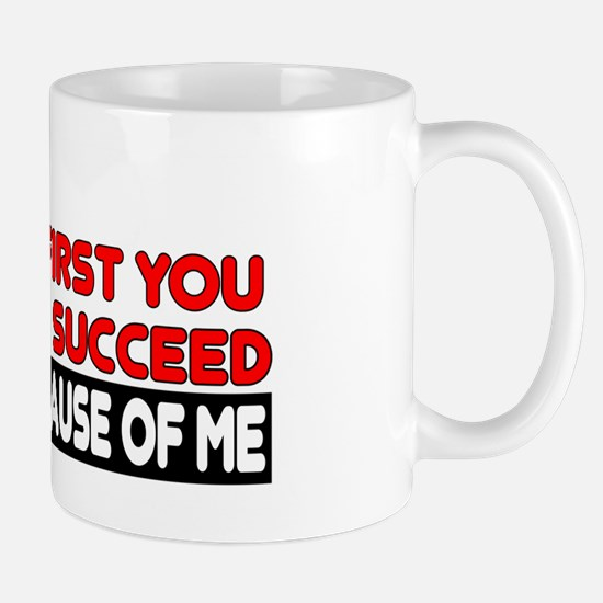 It's Because of Me Mug