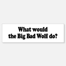 Big Bad Wolf Bumper Bumper Bumper Sticker