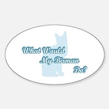 What Would My Birman Do? Oval Decal