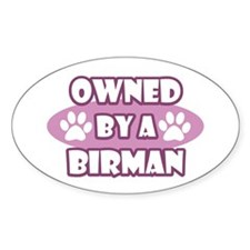 Owned By A Birman Oval Decal