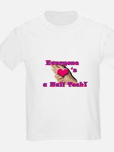 Everyone Loves A Nail Tech T-Shirt