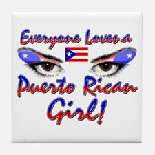 Everyone Loves a Puerto Rican Girl Tile Coaster