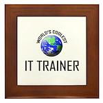 World's Coolest IT TRAINER Framed Tile