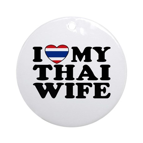 I Love My Thai Wife Ornament (Round)