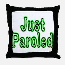 Just Paroled Throw Pillow