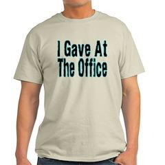 Gave At Office T-Shirt