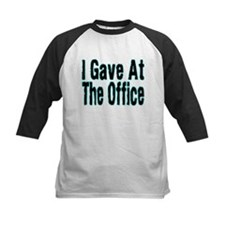 Gave At Office Tee