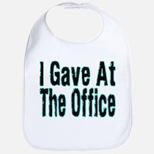 Gave At Office Bib
