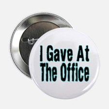"""Gave At Office 2.25"""" Button (10 pack)"""