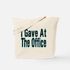 Gave At Office Tote Bag
