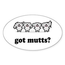 got mutts? Oval Decal