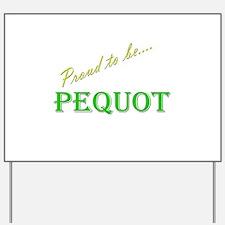 Pequot Yard Sign