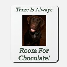 Room For Chocolate Mousepad