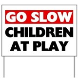Slow children at play yard signs Yard Signs