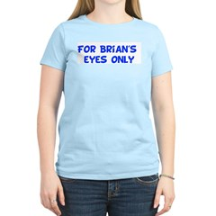 For Brian's eyes only T-Shirt