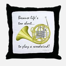 Horn-Life's Too Short Throw Pillow