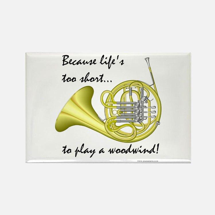 Horn-Life's Too Short Rectangle Magnet