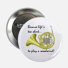 "Horn-Life's Too Short 2.25"" Button"
