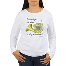 Horn-Life's Too Short T-Shirt