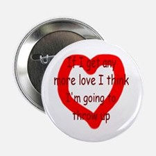 """Any More Love 2.25"""" Button"""
