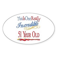 Incredible At 51 Oval Decal