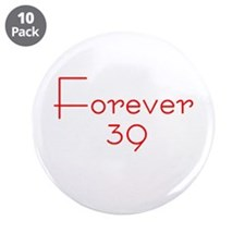 """Forever 39 red 3.5"""" Button (10 pack)"""
