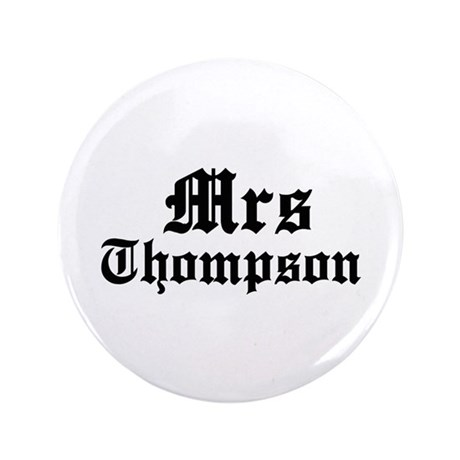 "Mrs Thompson 3.5"" Button (100 pack)"