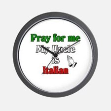 Pray for me my uncle is Italian Wall Clock