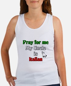 Pray for me my uncle is Italian Women's Tank Top