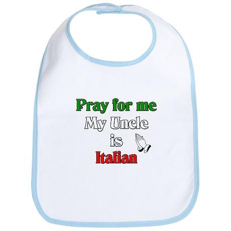 Pray for me my uncle is Italian Bib