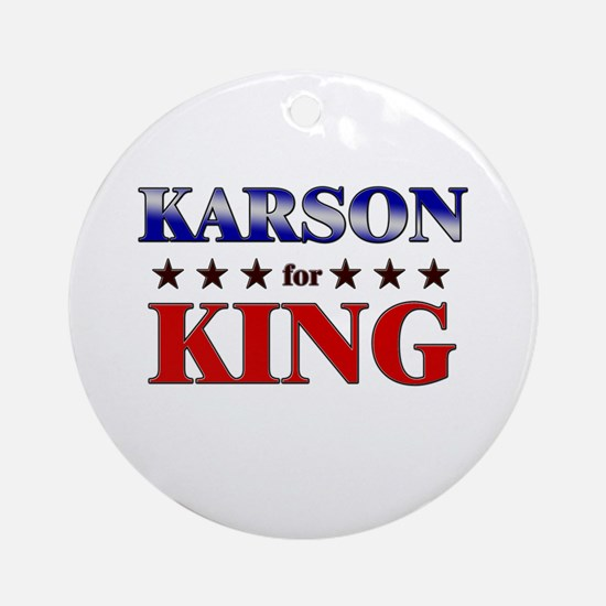 KARSON for king Ornament (Round)