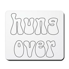 Hung Over Mousepad