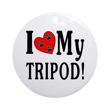 I Love My Tripod! Ornament (Round)