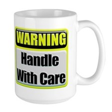 Handle With Care Warning  Mug