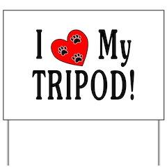 I Love My Tripod! Yard Sign