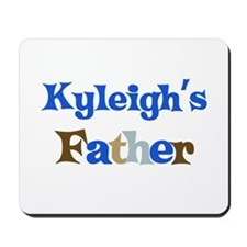 Kyleigh's Father Mousepad