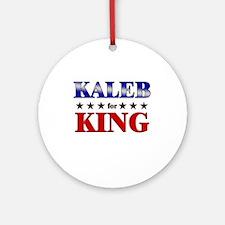 KALEB for king Ornament (Round)