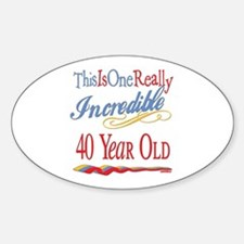 Incredible At 40 Oval Decal